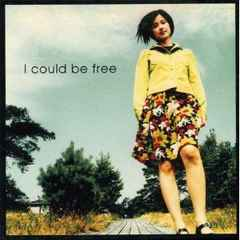 ���c�m�� / I could be free