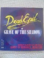 DEAD END�ZGRAVE OF THE SHADOW