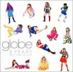 globe / 8 YEARS -Many Classic Moments [BEST��] �����N��