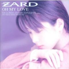 �yOH MY LOVE/ZARD�zCD