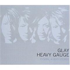 GLAY / HEAVY GAUGE