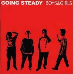 GOING STEADY / BOYS&GIRLS�@���BOYZ