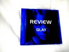 初期ベスト/BEST・REVIEW 〜BEST OF GLAY〜