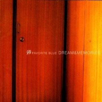 Favorite Blue / DREAM & MEMORIES